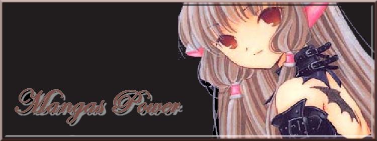 [ Mangas Power ]