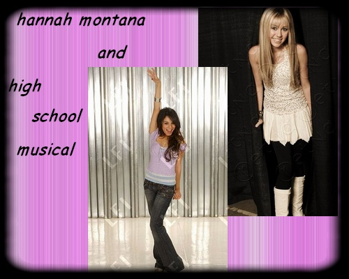 High School Musical and Hannah Montana