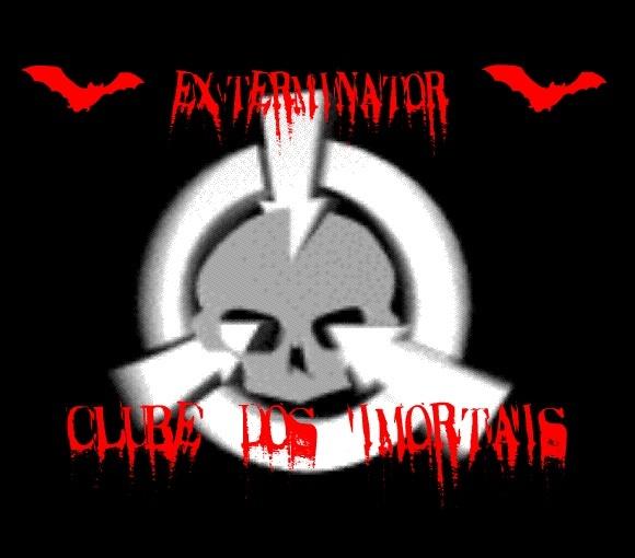 Exterminators - Clube Dos Imortais