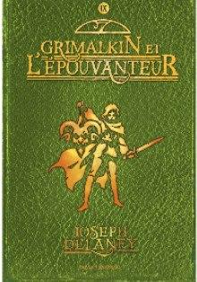DELANEY Joseph - LA SAGA DE LA PIERRE DES WARD - Tome 9 - Grimalkin et l'épouvanteur 14828910