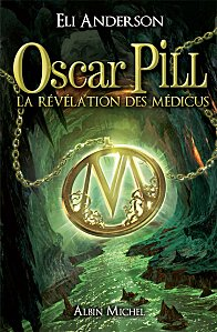 ANDERSON Eli - OSCAR PILL - Tome 1: La révélation des Médicus Oscar-10