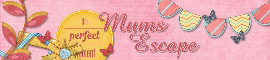 Mum's Escape