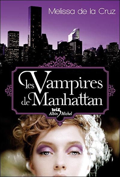 [De la Cruz, Melissa] Les Vampires de Manhattan - Tome 1: Les vampires de Manhattan 97822211