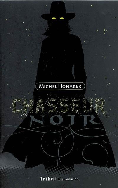 [Honaker, Michel] Chasseur noir - Tome 1 Chasss10