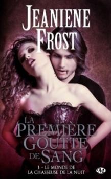 [Frost, Jeaniene] Le monde de la chasseuse de la nuit - Tome 1: La première goutte de sang Goutte10