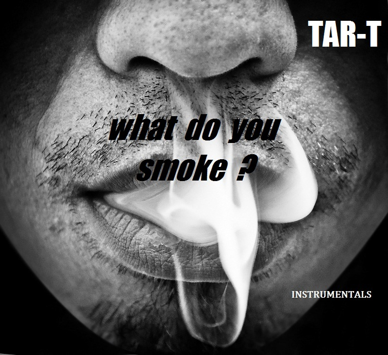 (beat-tape) Tar-T : What do you smoke ? (2013)  Front_10