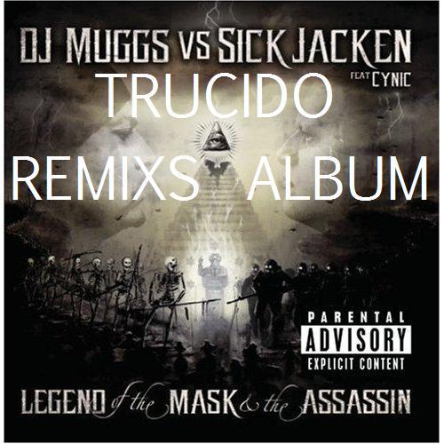 [Remix Album] TRUCIDO : DJ Muggs vs Sick Jacken feat Cynic - Legend Of The Mask & The Assassin Trucid10