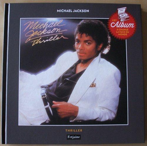 [Livre] Michael Jackson - Thriller, cet album a changé la face du monde Fetjai10