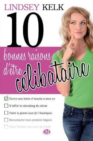 10 BONNES RAISONS D'ETRE CELIBATAIRE de Lindsey Kelk 1010