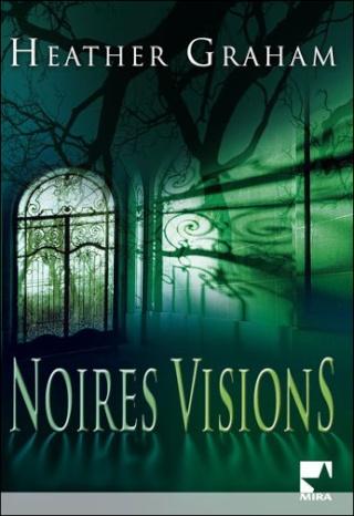 NOIRES VISIONS de Heather Graham  Noires10