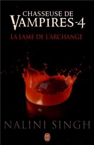 CHASSEUSE DE VAMPIRES (Tome 04) LA LAME DE L'ARCHANGE de Nalini Singh Chasse10