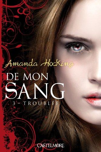 DE MON SANG (Tome 3) TROUBLEE d'Amanda Hocking De-mon11