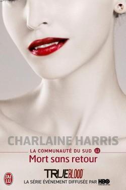 LA COMMUNAUTE DU SUD (Tome 12) MORT SANS RETOUR de Charlaine Harris La-com10
