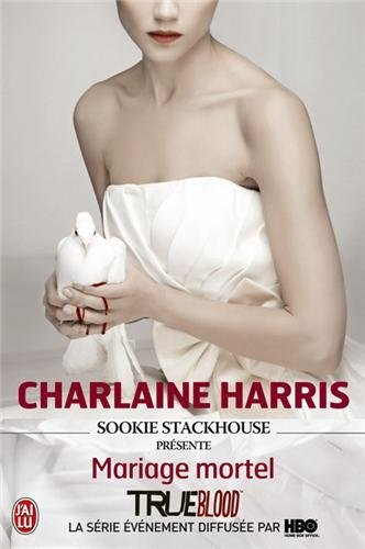LA COMMUNAUTE DU SUD - SOOKIE STACKHOUSE PRESENTE MARIAGE MORTEL de Charlaine Harris Mariag10