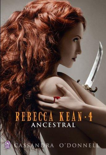 REBECCA KEAN (Tome 4) ANCESTRAL de Cassandra O'Donnell Rebecc10