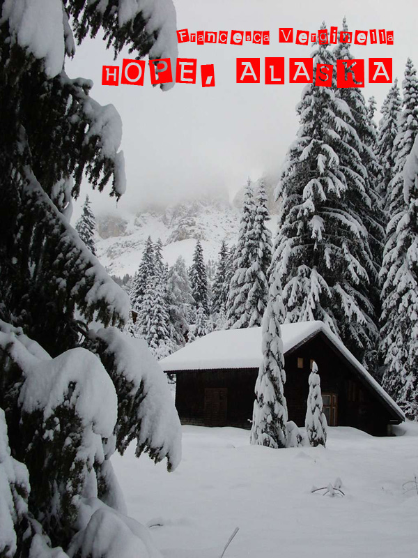 """""""HOPE, ALASKA"""" di Francesca Verginella Hope_a10"""