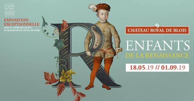 Expo : Enfants de la Renaissance, Chateau de Blois, 2019 10017_10