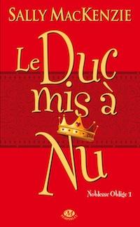 [MacKenzie, Sally] Noblesse oblige - Tome 1: Le duc mis à nu Cp_duc11