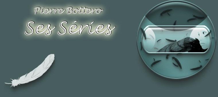 Les séries de Pierre Bottero