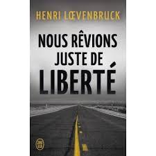 LOEVENBRUCK Henri - Nous rêvions juste de liberté Nous_r11