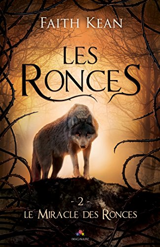 Les Ronces - Tome 2 : Le miracle des ronces de Faith Kean Ronce211