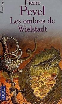 Pevel Pierre - Les ombres de Wielstadt - La trilogie de Wielstadt T1 Couv6410