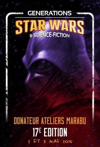 Générations Star Wars & SF - Cusset (03) 02-03 Mai 2015   - Page 3 25-avr12