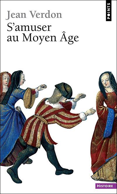 [livre] S'amuser au Moyen-Age  Jean Verdon 97827510