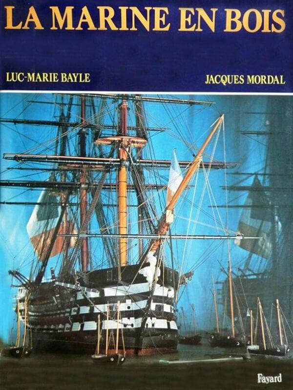 La Marine en bois - Luc-Marie Bayle & Jacques Mordal L008a10