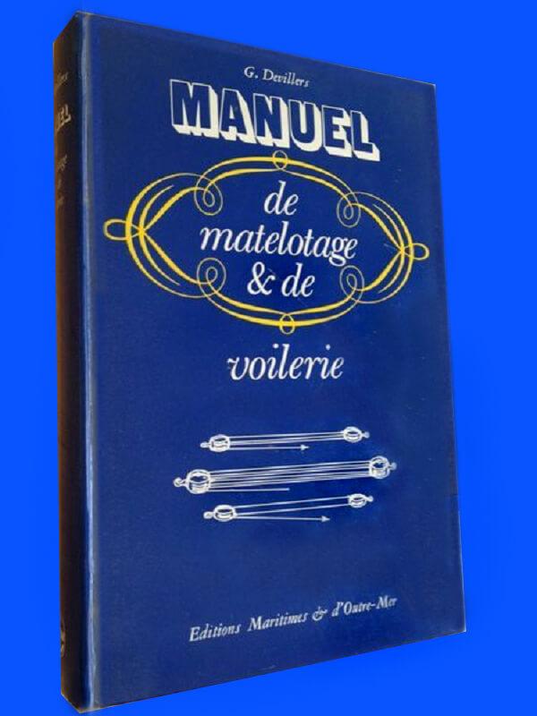 Manuel de matelotage & de voilerie à l'usage des marins professionnels et des plaisanciers - G. Devillers L01010