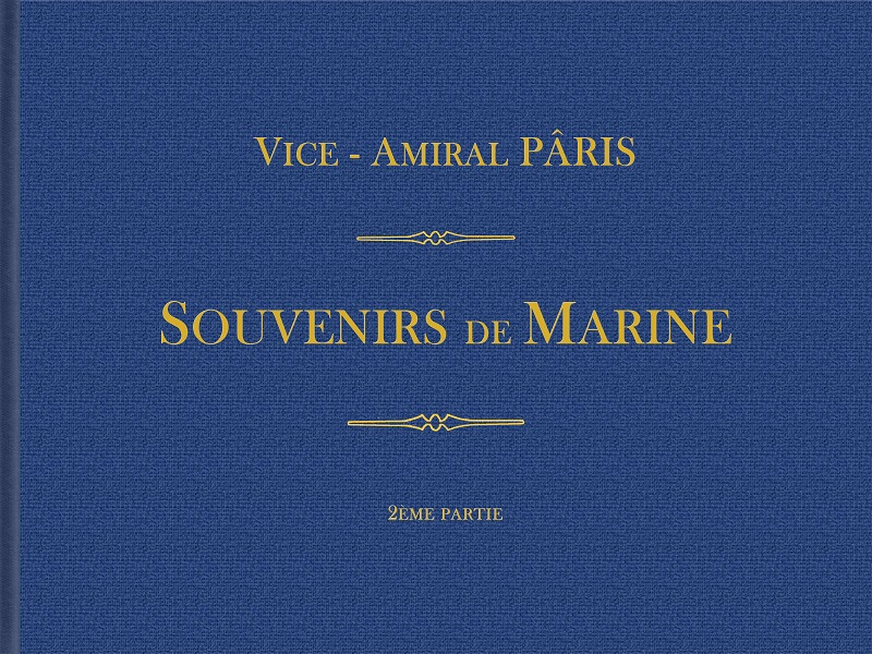 Souvenirs de Marine conservés - 2ème partie - Tome III & IV - Vice Amiral Pâris L018a10