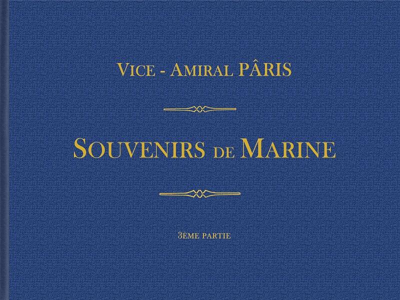 Souvenirs de Marine conservés - 3ème partie - Tome V & VI - Vice Amiral Pâris L019a10