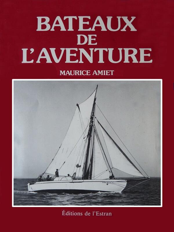 Bateaux de l'aventure - Tome I - Maurice Amiet P015a10
