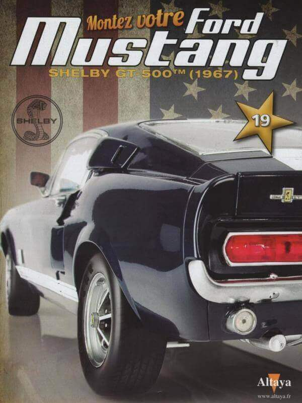 Shelby GT500 - 1967 - 1/8ème - Kit métal - Fascicules Altaya - Page 2 Shf_3910