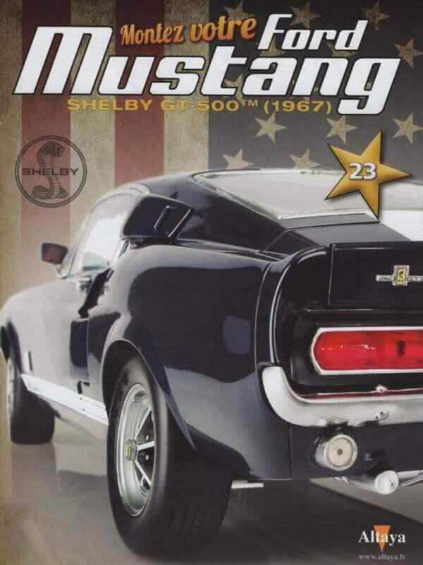 Shelby GT500 - 1967 - 1/8ème - Kit métal - Fascicules Altaya - Page 2 Shf_6410