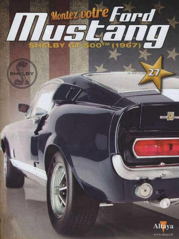 Shelby GT500 - 1967 - 1/8ème - Kit métal - Fascicules Altaya - Page 3 Shf_8310