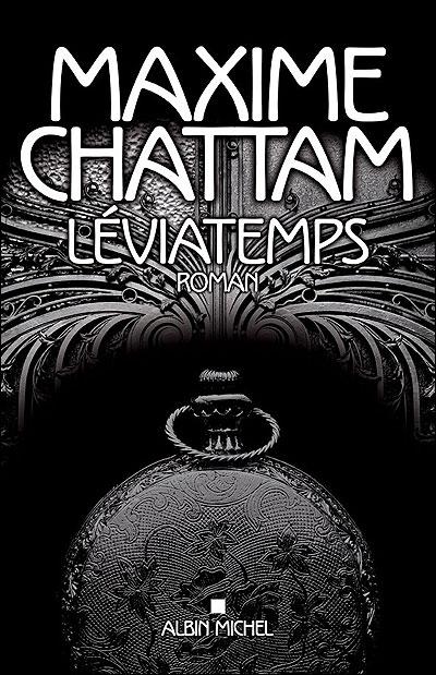 CHATTAM Maxime - Le Diptyque du temps Tome 1 - Léviatemps 11010710