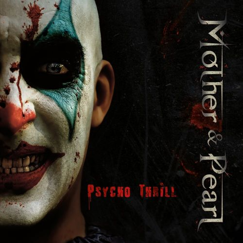 MOTHER & PEARL Psycho Thrill (2017) Thrash Metal / Metalcore  LYON 15063010