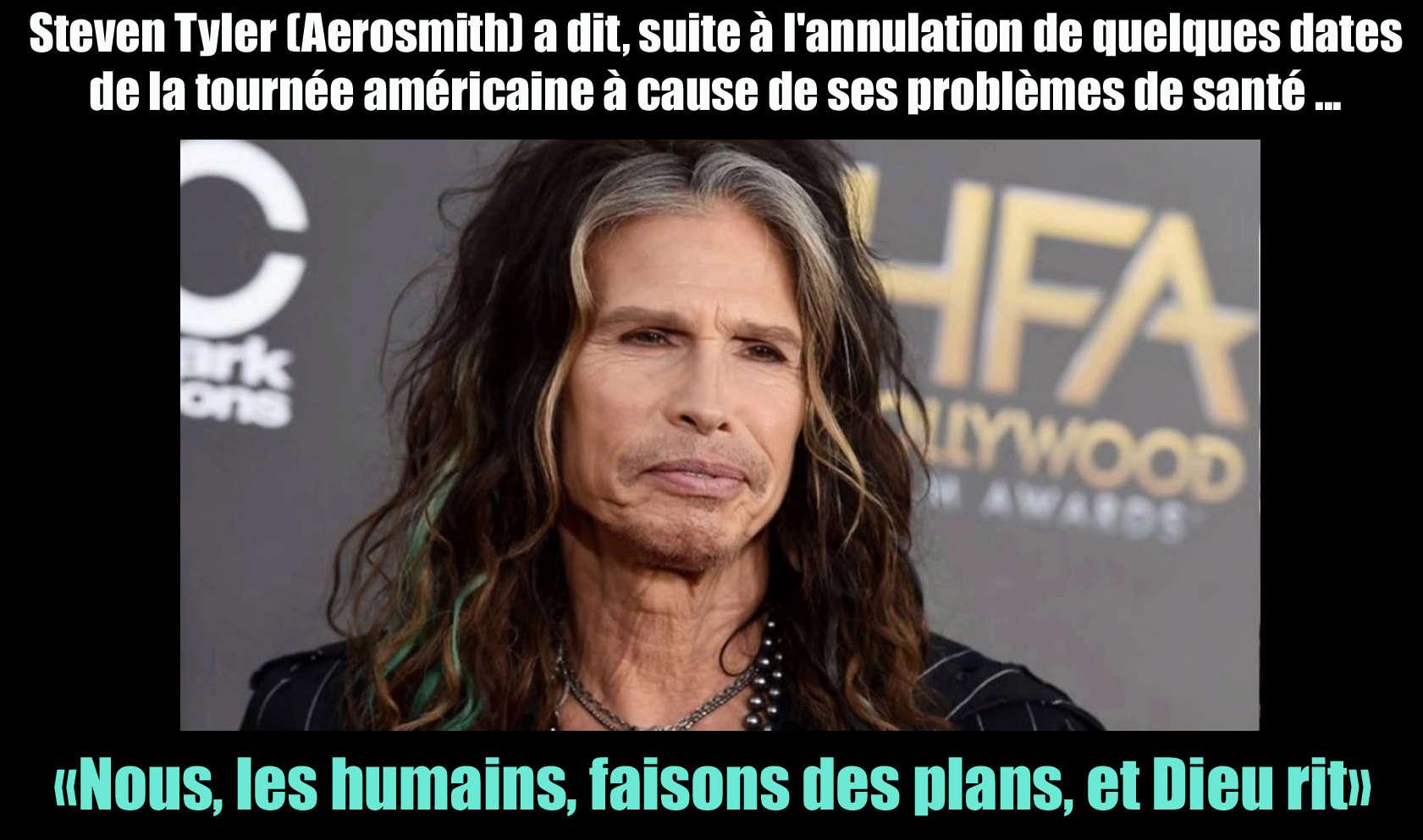STEVEN TYLER (Aerosmith) a dit ... en bon philosophe qu'il est ... Steven10