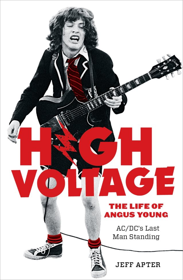 HIGH VOLTAGE The Life Of Angus Young (2017) Jeff Apter  Thelif10