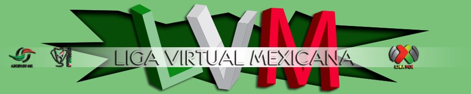 .::[Liga Virtual Mexicana]::.