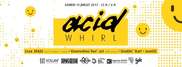 Acid'Whirl:15/07 - Péniche Cinéma.:Léax, Double' Bart, ... Acid_w10