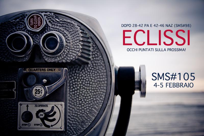 Complotto SMS#105 (5/2): tutto è pronto per osservare la nuova ECLISSI Sms_1017