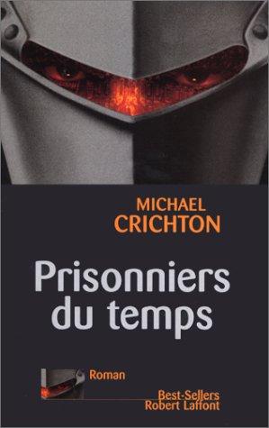 PRISONNIERS DU TEMPS de Michael Crichton 41ksg110