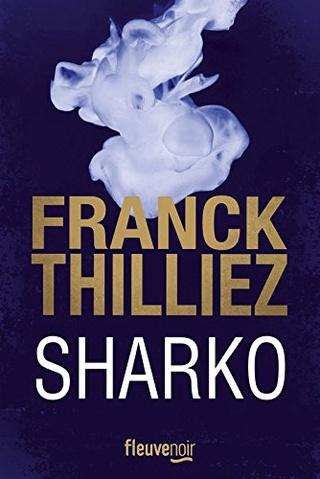 FRANCK SHARKO ET LUCIE HENEBELLE (Tome 06) SHARKO de Franck Thilliez 51zm2710