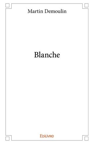 BLANCHE de Martin Demoulin 61zmni10