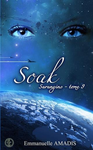 SARANGINS (Tome 09) SOAK de Emmanuelle Amadis 814hqw10