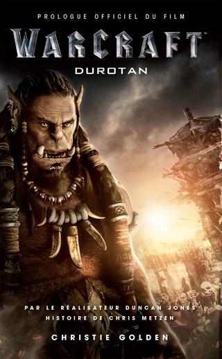 WARCRAFT : DUROTAN (PROLOGUE OFFICIEL DU FILM) de Christie Golden 91zdz210