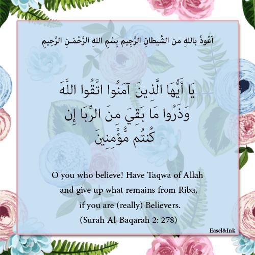 Have Taqwa of Allah and give up what remains from Riba (Surah Al-Baqarah 2: 278-279) 1010