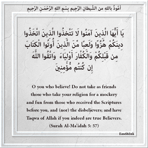 Do not take as friends those who take your religion for a mockery (Surah Al-Ma'idah 5: 57-58) 3810